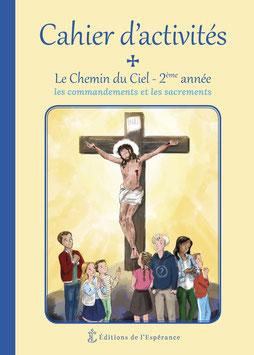 Cahier d'activités Le Chemin du Ciel - 2ème année - Les commandements et les sacrements