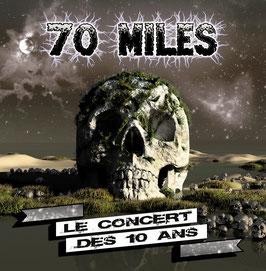 """70 Miles """"Le Concert des Dix-Ans"""""""