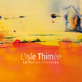 CD - Catherine Chevreau - L'Isle Thimée