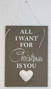 Schild All I want for Christman
