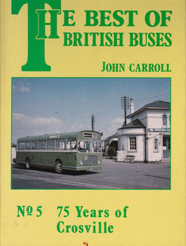 The Best of British Buses  no. 5    75 years of Crosville  by John Carroll