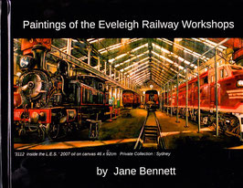 BOOK : Paintings - of the Eveleigh Railway Workshops by Jane Bennett