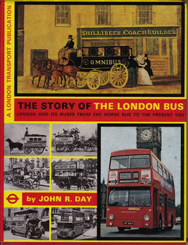 The Story of the London Bus by John R Day