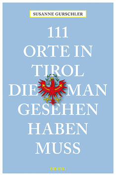 111 Orte in Tirol, die man gesehen haben muss