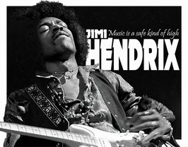 Jimi Hendrix Music is a safe kind of high
