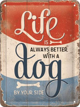 Life Is Always Better With A Dog
