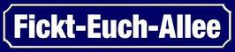 Fickt-Euch-Allee Street Sign