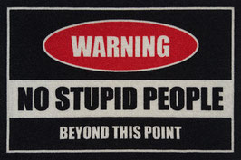 WARNING No Stupid People Beyond This Point
