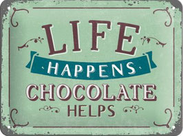 Life Happens - Chocolate Helps