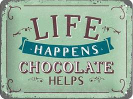 Life Happens - Chocolate Helps