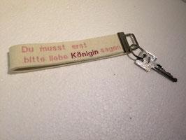 """Schlüsselanhänger """"Bitte liebe Königin"""""""