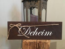 """Schild """"Deheim"""""""