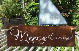 "Schild ""Meer geit immer"""