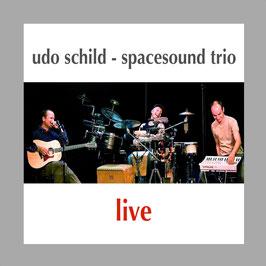 """Udo Schild - SpaceSound Trio"" LIVE"