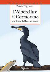 L'alborella e il Cormorano. Una favola del lago di Como