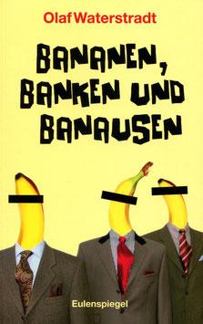Bananen, Banken und Banausen