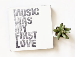 """Holzbild """"music was my first love"""""""