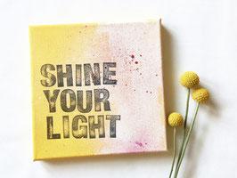 "Leinwand ""shine your light"""
