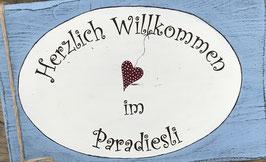 Herzlich Willkommen im Paradiesli / Paradies