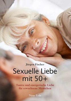 """""""Sexuelle Liebe mit 50+ Tantra und energetische Liebe für erwachsene Menschen"""""""