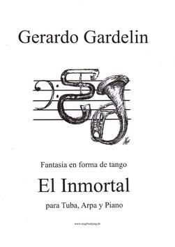 El Inmortal von Gerardo Gardelin, für Tuba, Harfe und Klavier