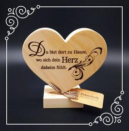 Zirben Herz auf Sockel: Du bist dort zu Hause...