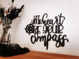 Let you heart be your compass
