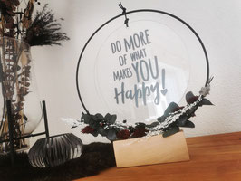 Glasscheibe Do more of what makes you happy