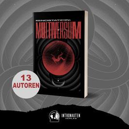 """""""Endstation: Multiversum"""" Kurzgeschichtensammlung"""
