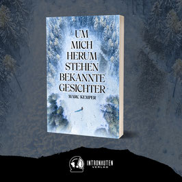 """""""Um mich herum stehen bekannte Gesichter"""" von Marc Kemper  - Roman"""