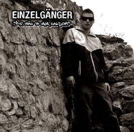 Einzelgänger - Dr Wäg vo mim Gaischt (CD)
