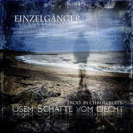 Einzelgänger - Usem Schatte vom Liecht (CD)