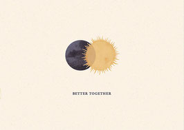 """""""Better Together - Print A4"""" by Anna Cosma"""