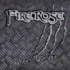 "Fire Rose ""Wheels on Fire"" - Single CD 2015"