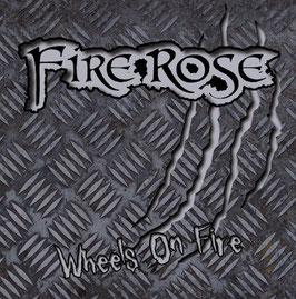 """Fire Rose """"Wheels on Fire"""" - Single CD 2015"""