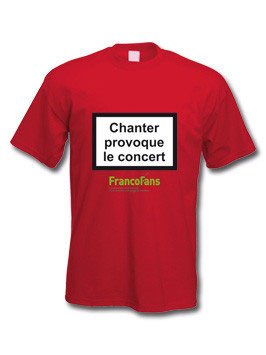 "Tee-shirt ""Chanter provoque le concert"""