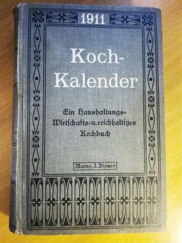 Kochkalender 1911: ein Haushaltungs-Wirtschafts-u. reichhaltiges Kochbuch