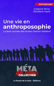 Une vie en anthroposophie, la face cachée des écoles Steiner-Waldorf