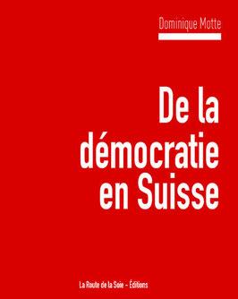 Dominique Motte : de la démocratie en Suisse