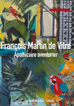 François Martin de Vitré, Apothicaire aventurier