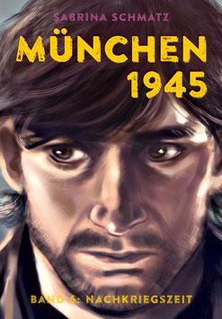 München 1945, Band 6 -- Limitierte Vorzugsausgabe