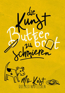 Mo Kast: Die Kunst, Butterbrot zu schmieren