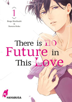 Hayabusa: There is no Future in This Love, Band 1