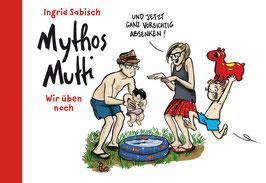 Mythos Mutti – Wir üben noch