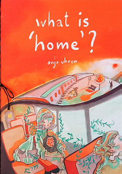 Anja Uhren: What is home? (Neuauflage)