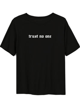 TRUST NO ONE  T SHIRT - BLACK