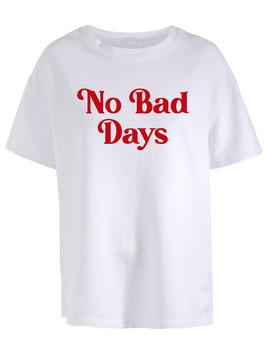 NO BAD DAYS - TEE WHITE