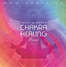 """AGNYA · CD """"CHAKRA HEALING PRAYER"""" · Sanft energetisierende KlangReise durch die Chakren"""