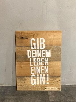 Altholzschild [Gin des Lebens]