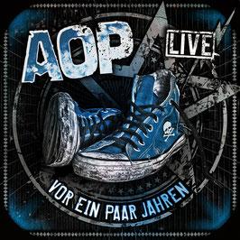AOP – Vor ein paar Jahren – Live